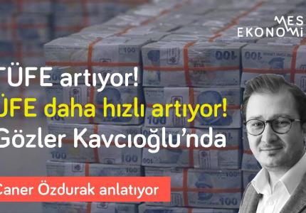Mesele Ekonomi: TÜFE artıyor, ÜFE daha hızlı artıyor! 'Nisan sonrası riskli' & Gözler Kavcıoğlu'nda   Caner Özdurak
